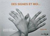 Cendrine Genin, Séverine Thévenet, Des signes et moi..., Dijon : âne bâté, 2015.
