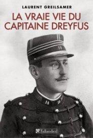 Laurent Greilsamer, La vraie vie du Capitaine Dreyfus, Paris : Tallandier, 2014.