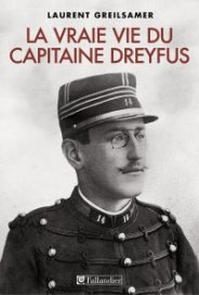 Laurent Greilsamer, La vraie vie du Capitaine Dreyfus, Paris : Tallandier, 2014.