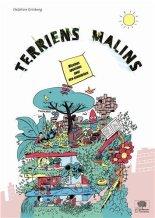 Delphine Grinberg, Vincent Bergier, Terriens malins : missions spéciales pour éco-aventuriers, Paris : Editions Le Pommier, 2013.