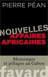 Pierre Péan, Nouvelles affaires africaines : mensonges et pillages au Gabon, Paris : Fayard, 2014.