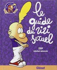 Zep et Hélène Bruller, Le guide du zizi sexuel, Grenoble : Glénat, 2001.