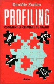 Danièle Zucker, Profiling : comment le criminel se trahit, Bruxelles : Racine, 2013.
