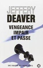 Jeffery Deaver, Vengeance, impair et passe : une enquête de l'agent Corte, Paris : Editions des deux terres, 2014.