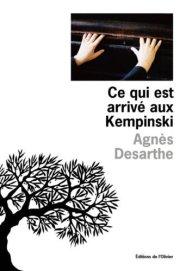 Agnès Desarthe, Ce qui est arrivé aux Kempinski, Paris : L'Olivier, 2014.