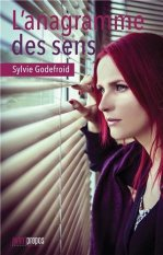 Sylvie Godefroid, L'anagramme des sens, Waterloo : Avant-Propos, 2013.
