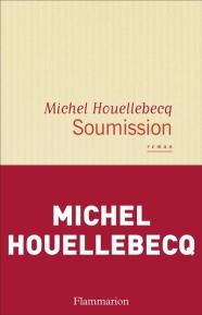 Michel Houellebecq, Soumission, Paris : Flammarion, 2015.