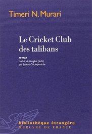 Timeri N. Murari, Le Cricket Club des talibans, Paris : Mercure de France, 2014.