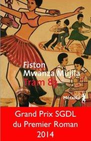 Fiston Mwanza Mujila, Tram 83, Paris : Editions Métailié, 2014.