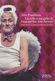 Arto Paasilinna, Les mille et une gaffes de l'ange gardien Ariel Auvinen, Paris : Denoël, 2014.