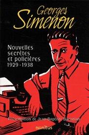 Georges Simenon, Nouvelles secrètes et policières . Tome 1 . 1929-1938, Paris : Omnibus, 2014.
