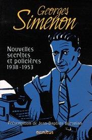 Georges Simenon, Nouvelles secrètes et policières . Tome 2 . 1938-1953, Paris : Omnibus, 2014.