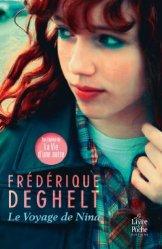 Frédérique Deghelt, Le voyage de Nina, Paris : Librairie Générale Française, 2014.