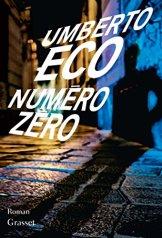 Umberto Eco, Numéro zéro, Paris : Grasset, 2015.
