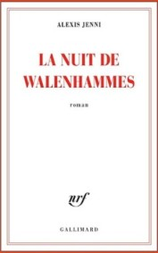 Alexis Jenni, La nuit de Walenhammes, Paris : Gallimard, 2015.
