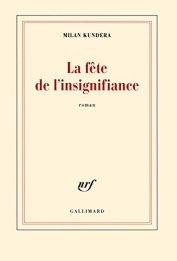 Milan Kundera, La fête de l'insignifiance, Paris : Gallimard , 2014.