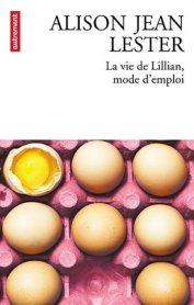 Alison Jean Lester, La vie de Lillian, mode d'emploi, Paris : Autrement , 2014.