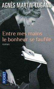 Agnès Martin-Lugand, Entre mes mains le bonheur se faufile, Paris : Pocket, 2015.