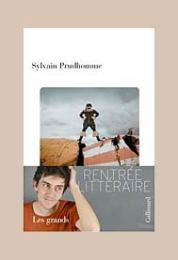 Sylvain Prudhomme, Les grands, Paris : Gallimard, 2014.