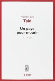 Abdellah Taïa, Un pays pour mourir, Paris : Seuil, 2014.