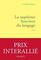 Laurent Binet, La septième fonction du langage, Paris : Bernard Grasset, 2015.