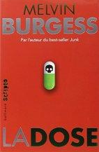 Melvin Burgess, La dose, Paris : Gallimar , 2014 (Sélection Prix Farniente 2016)