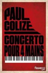 Paul Colize, Concerto pour quatre mains, Paris : Fleuve Editions, 2015.
