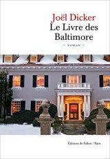Joël Dicker, Le livre des Baltimore, Paris : Editions de Fallois, 2015.