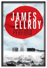 James Ellroy, Perfidia, Paris : Editions Payot & Rivages, 2015.