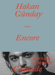 Hakan Günday, Encore, Paris : Galaade Éditions, 2015.