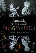 A.F. Harrold, Amanda et les amis imaginaires, Paris : Seuil, 2015.