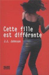 J.J. Johnson, Cette fille est différente, Bruxelles : Alice, 2014 (Sélection Prix Farniente 2016).