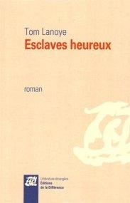 Tom Lanoye, Esclaves heureux, Paris : Éditions de la Différence, 2015.