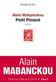 Alain Mabanckou, Petit Piment, Paris : Seuil, 2015.