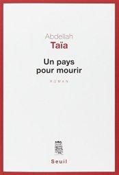 Abdellah Taïa, Un pays pour mourir, Paris : Seuil , 2014.