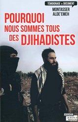 Montasser Alde'emeh, Pourquoi nous sommes tous djihadistes, Paris : La Boîte à Pandore, 2015.