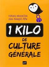 Florence Braunstein, Jean-François Pépin, Un kilo de culture générale, Paris : Presses Universitaires de France, 2014.