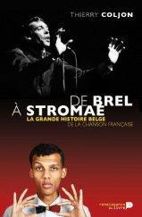 Thierry Coljon, De Brel à Stromae : la grande histoire belge de la chanson française, Waterloo : Renaissance du livre, 2014.