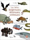 Jean-Baptiste de Panafieu, Les bêtes dangereuses, dévoreuses, venimeuses, Nantes : Gulf Stream éditeur, 2014.