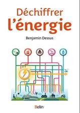 Benjamin Dessus, Déchiffrer l'énergie, Paris : Belin, 2014.