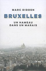 Marc Didden, Bruxelles : un hameau dans un marais, Anvers : Luster, 2015.