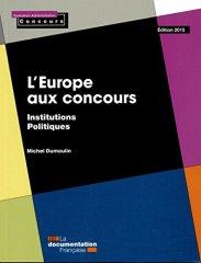 Michel Dumoulin, L'Europe aux concours : institutions politiques, Paris : La documentation française, 2015.