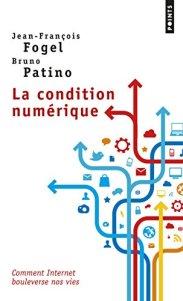 Jean-François Fogel, Bruno Patino, La condition numérique, Paris : Points, 2014.