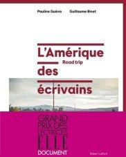 Pauline Guéna, Guillaume Binet, L'Amérique des écrivains : road trip, Paris : Robert Laffont, 2014.