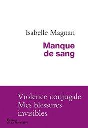 Isabelle Magnan, Manque de sang : témoignage, Paris : La Martinière , 2014.