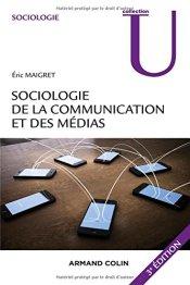 Eric Maigret, Sociologie de la communication et des médias, Paris : Armand Colin, 2015.