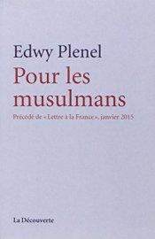 Edwy Plenel, Pour les musulmans, Paris : La Découverte, 2014.