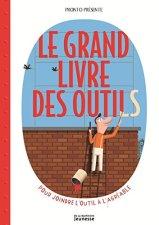 Pronto, Le grand livre des outils, Paris : De la Martinière jeunesse, 2014.