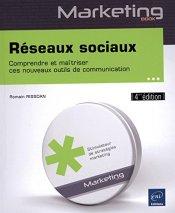 Romain Rissoan, Réseaux sociaux : comprendre et maîtriser ces nouveaux outils de communication, St Herblain : ENI, 2014.