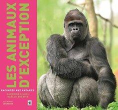 Sandrine Silhol et Gaëlle Guérive, Les animaux d'exception racontés aux enfants, Paris : La Martinière, 2014.